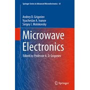 Microwave Electronics (Springer Series in Advanced Microelectronics)