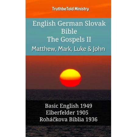 English German Slovak Bible - The Gospels II - Matthew, Mark, Luke & John -