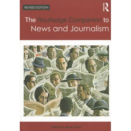 The Routledge Companion to News and Journalism (Allan Bell The Language Of News Media)