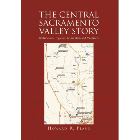 The Central Sacramento Valley Story (Hardcover) for $<!---->