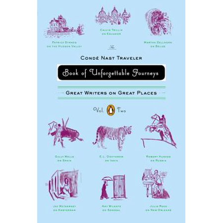 The Conde Nast Traveler Book of Unforgettable Journeys: Volume II - (Conde Nast Best Caribbean Resorts)