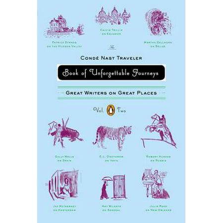 The Conde Nast Traveler Book of Unforgettable Journeys: Volume II - eBook (Conde Nast Traveller)