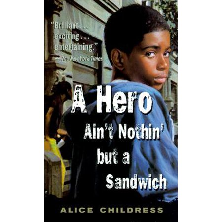A Hero Ain't Nothin' but a Sandwich (This Ain T No Place For A Hero)