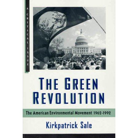 The Green Revolution : The Environmental Movement 1962-1992