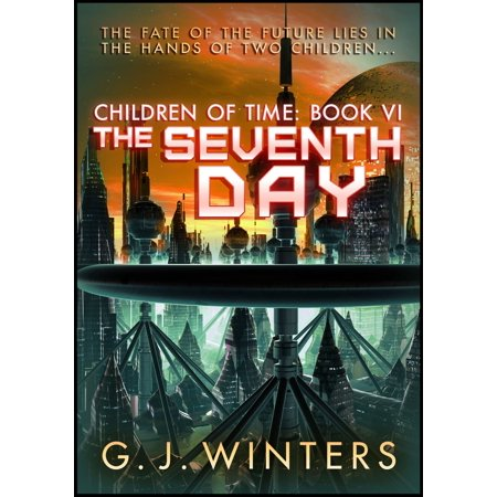 The Seventh Day: Children of Time 6 - eBook