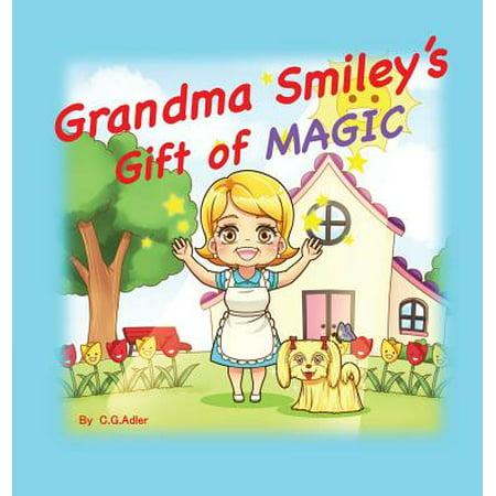 Grandma Smiley's Gift of Magic : Book One of the My Magic Muffin