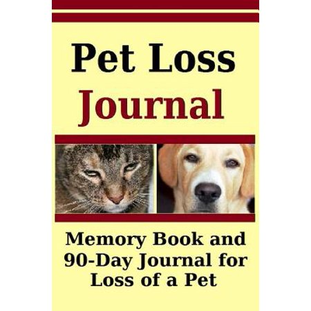 Pet Loss Journal: Memory Book and 90 Day Journal for Loss of a Pet