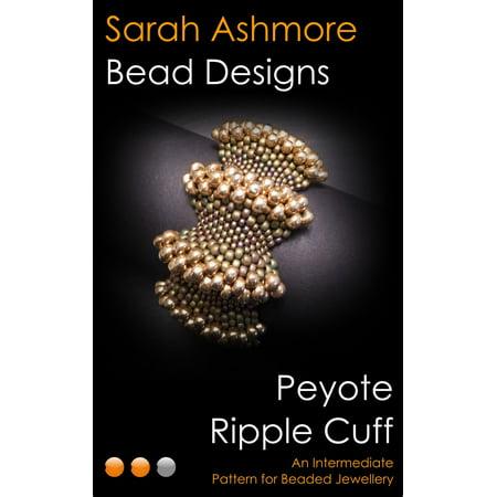 Peyote Ripple Cuff: An Intermediate Pattern for Beaded Jewellery - eBook Bead Pattern Peyote Stitch