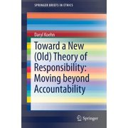 Toward a New (Old) Theory of Responsibility: Moving Beyond Accountability