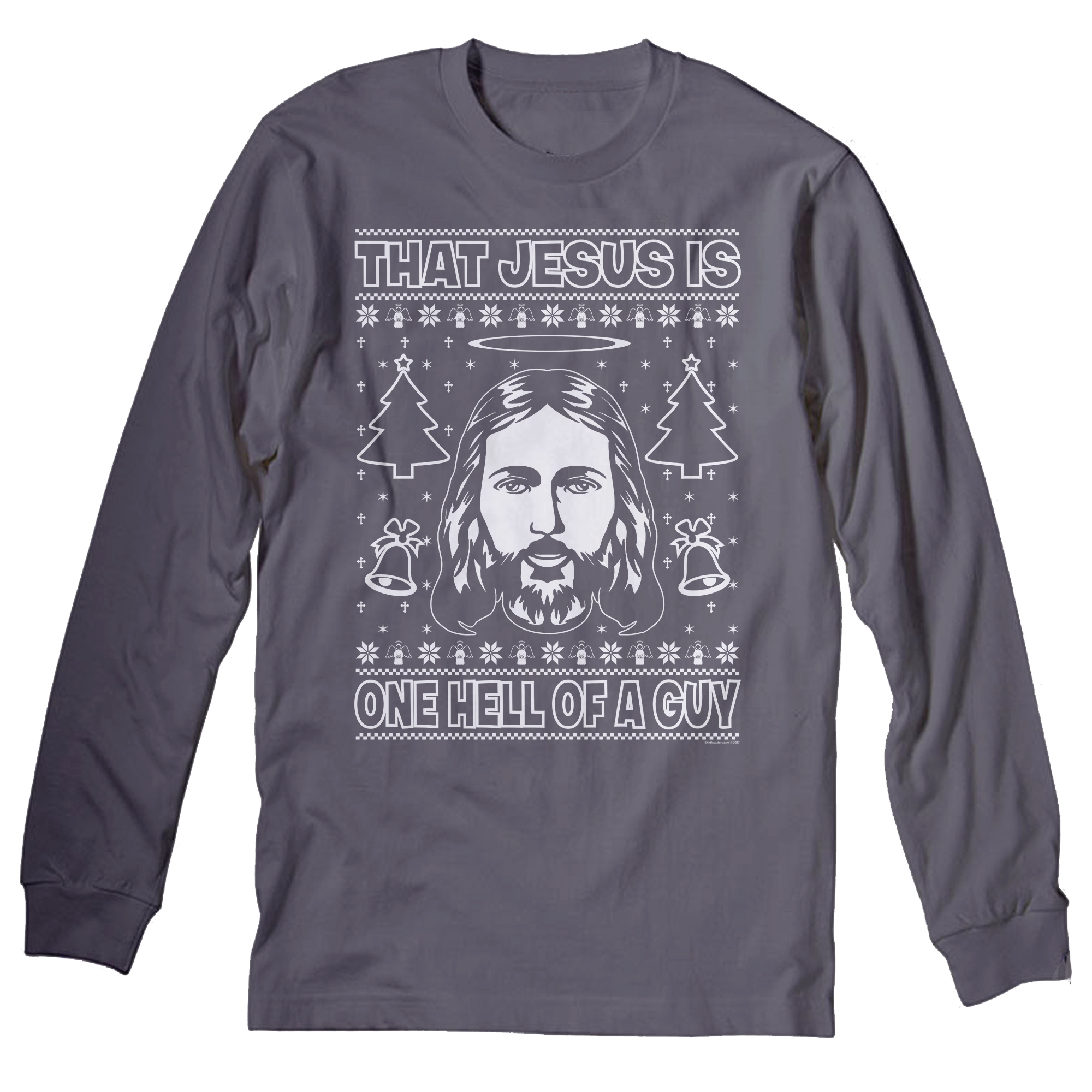 That JESUS Is One Hell Of A Guy - Funny Christmas Sweater Party  - Long Sleeve T-shirt - Charcoal