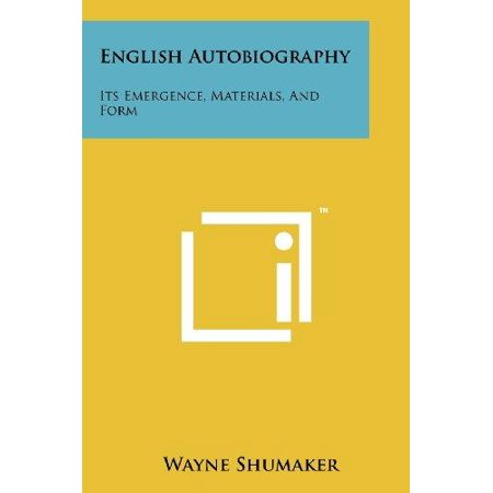 English Autobiography  Its Emergence  Materials  And Form