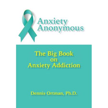 Anxiety Anonymous : The Big Book on Anxiety