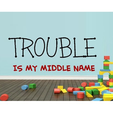 TROUBLE IS MY MIDDLE NAME ~ WALL DECALBLK / RED 10