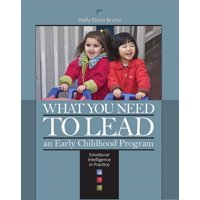 What You Need to Lead an Early Childhood Program: Emotional Intelligence in Practice (Paperback)