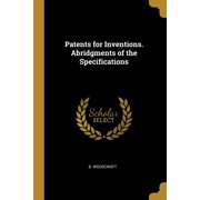 Patents for Inventions. Abridgments of the Specifications