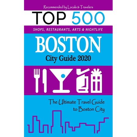 Boston City Guide 2020: The Most Recommended Shops, Museums, Parks, Diners and things to do at Night in Boston City, Massachusetts (City Book 2020) (Paperback)