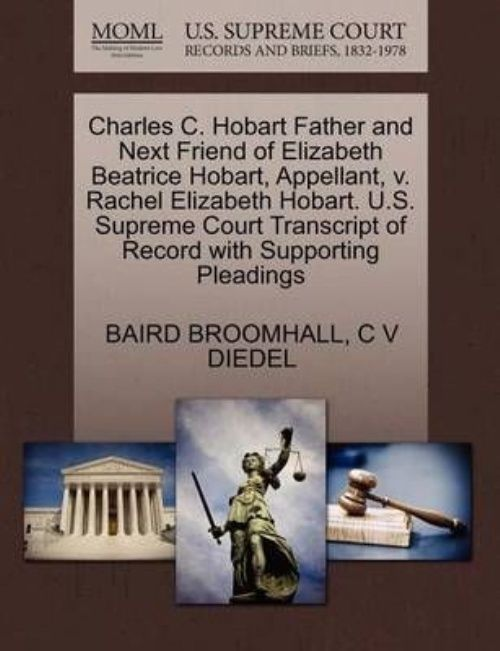 Charles C. Hobart Father and Next Friend of Elizabeth Beatrice Hobart, Appellant, V.... by