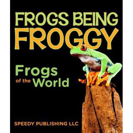 Frogs Being Froggy (Frogs of the World) - eBook](Froggy Halloween 2)