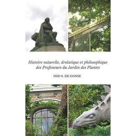 Histoire naturelle, drolatique et philosophique des Professeurs du Jardin des Plantes - eBook