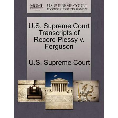 U.S. Supreme Court Transcripts of Record Plessy V.