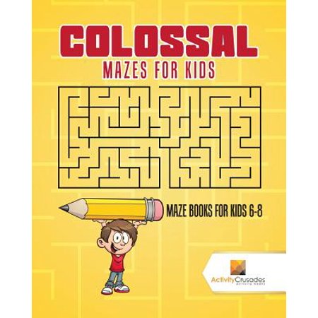 Colossal Mazes for Kids : Maze Books for Kids 6-8 - Halloween Activities For Children's Church