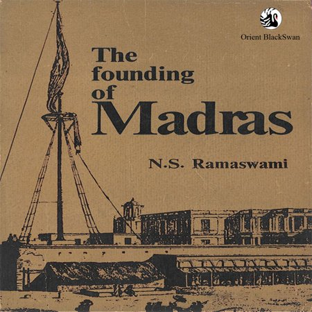 The Founding of Madras (Chennai) - eBook (Best Numerologist In Chennai)