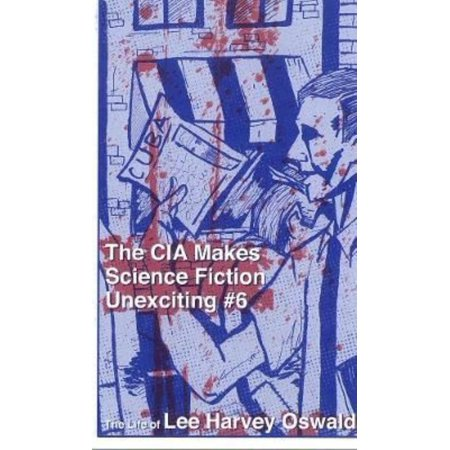 CIA Makes Science Fiction Unexciting: The Life of Lee Harvey Oswald