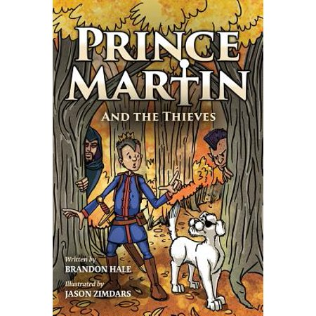 Prince Martin and the Thieves : A Brave Boy, a Valiant Knight, and a Timeless Tale of Courage and Compassion (Grayscale Art Edition)](Valiant Knights)
