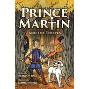 Prince Martin and the Thieves : A Brave Boy, a Valiant Knight, and a Timeless Tale of Courage and Compassion (Grayscale Art Edition)