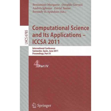 Computational Science And Its Applications   Iccsa 2011  International Conference  Santander  Spain  June 20 23  2011  Proceedings  Part Iv