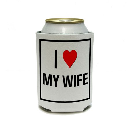 I Love Heart My Wife Can Cooler Drink Insulator Beverage Insulated Holder (3/8 Th Inch Insulators)