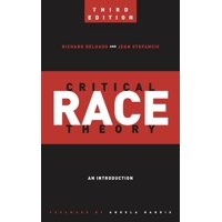 Critical America: Critical Race Theory (Third Edition): An Introduction (Paperback)