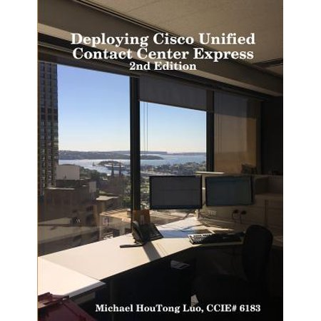 Deploying Cisco Unified Contact Center Express (Best Cisco Certification To Get)