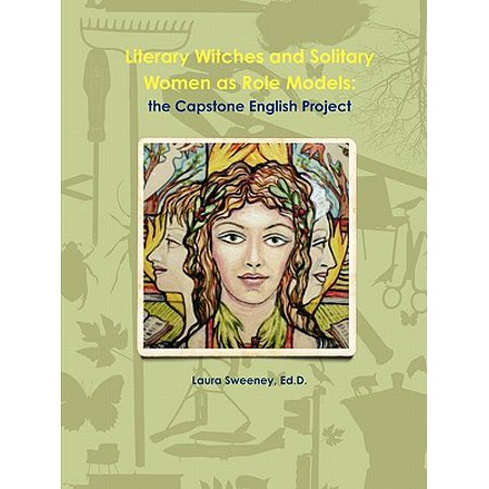 Literary Witches and Solitary Women as Role Models : Capstone Project - Capstone Publishers