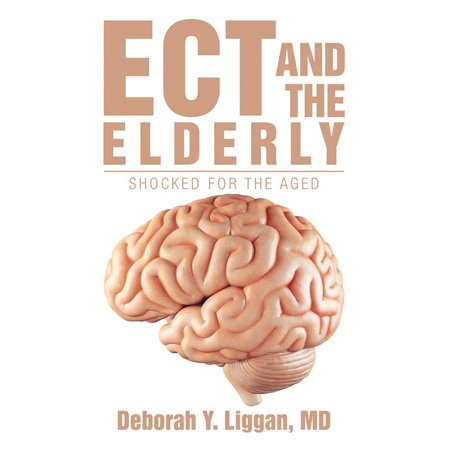 Ect and the Elderly: Shocked for the Aged - eBook - Crafts For The Elderly