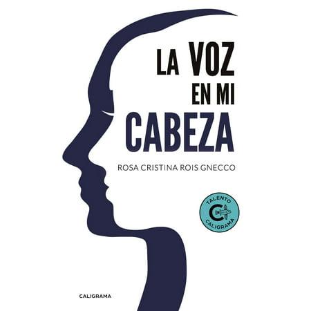 La voz en mi cabeza - eBook (Chino & Nacho Andas En Mi Cabeza)
