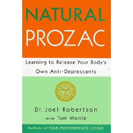 Natural Prozac : Learning to Release Your Body's Own