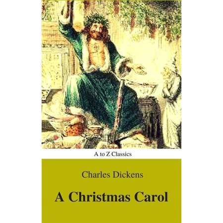 A Christmas Carol (Classic Edition , Active TOC) (AtoZ Classics) - eBook Classic Christmas Carols