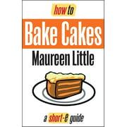 How To Bake Cakes (Short-e Guide) - eBook