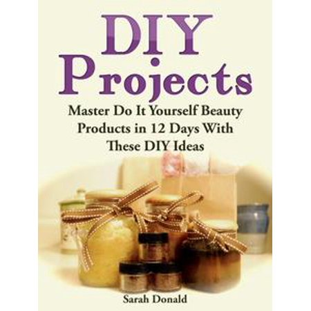 DIY Projects: Master Do It Yourself Beauty Products in 12 Days With These DIY Ideas - - Halloween Do It Yourself Projects