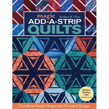 Magic Add-A-Strip Quilts : Transform Simple Shapes Into Dynamic (Magic Shapes)