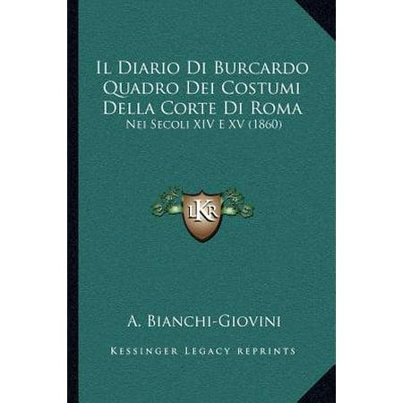 Il Diario Di Burcardo Quadro Dei Costumi Della Corte Di Roma : Nei Secoli XIV E XV (1860)
