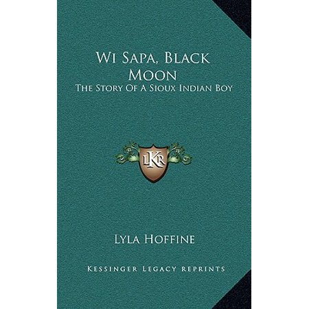 Wi Sapa, Black Moon : The Story of a Sioux Indian