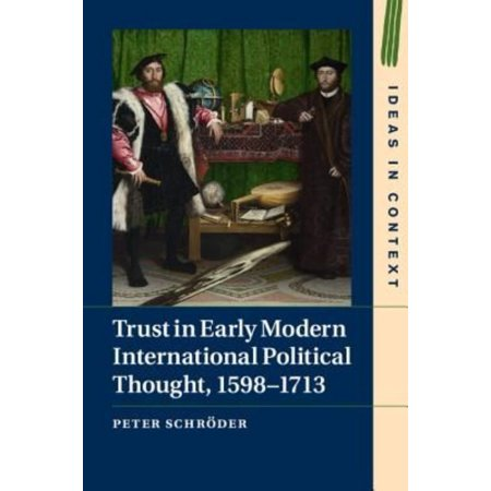 Trust In Early Modern International Political Thought  1598 1713