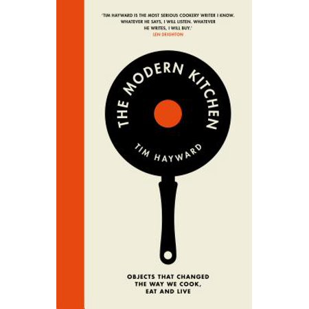 Modern Objects Stone - The Modern Kitchen : Objects that Changed the Way We Cook, Eat and Live