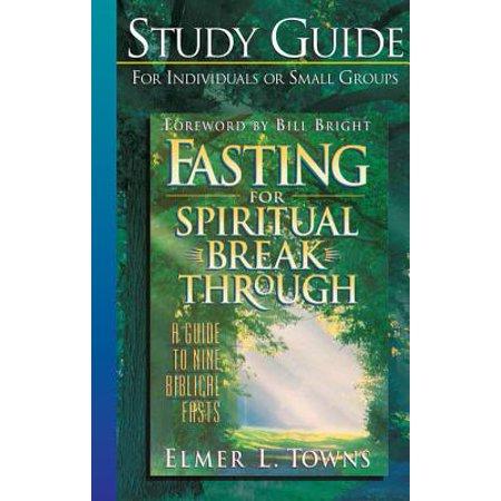 Fasting for Spiritual Breakthrough Study Guide -