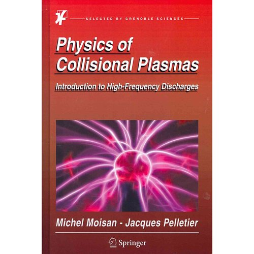 Physics of Collisional Plasmas: Introduction to High-Frequency Discharges