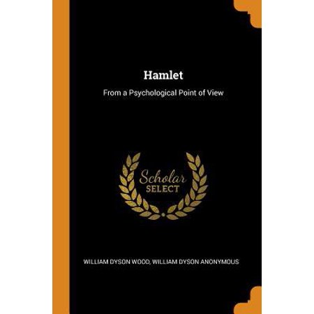 Hamlet: From a Psychological Point of View (Point Of View Of Hamlet By William Shakespeare)