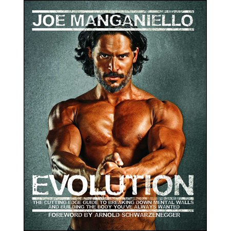 Evolution : The Cutting-Edge Guide to Breaking Down Mental Walls and Building the Body You've Always Wanted (Evolution Body)