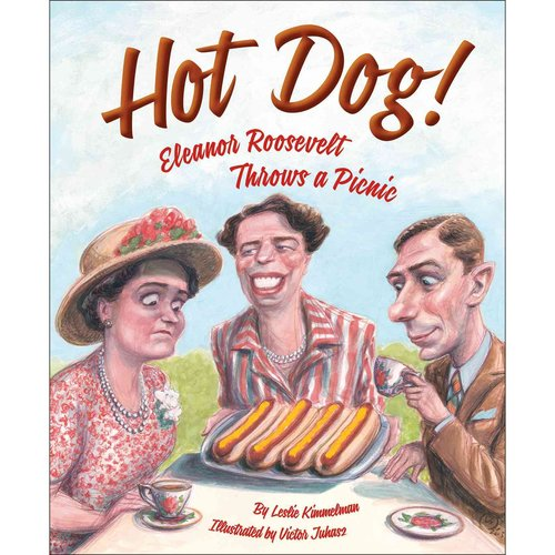Hot Dog!: Eleanor Roosevelt Throws a Picnic